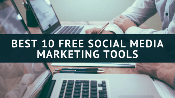 10 Free Social Media Marketing tools