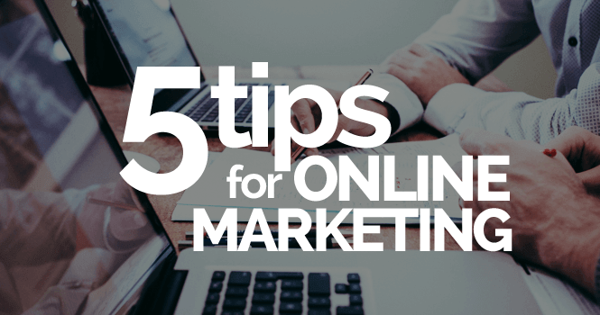 5tipsforonline marketing