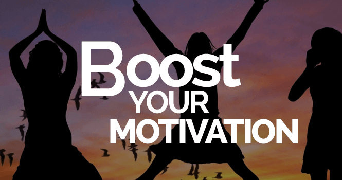 boost your motivation